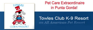Towles Club K9 Resort  in Punta Gorda – Pet Care Extraordinaire!